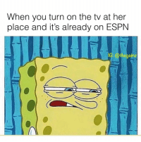 Espn, Memes, and 🤖: When you turn on the tv at her  place and it's already on ESPN  C, @thegainz 🤨🤨🤨
