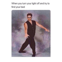 Definitely, Memes, and 🤖: When you turn your light off and try to  find your bed I definitely look like this! 😂