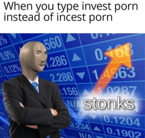 Ass, Sexy, and Porn: When you type invest porn  instead of incest porn  560  286  2.286 14563  156 0287  WAStonks  .9%  0.12%  0.1204  0.234 0.1902  606  R  213  N/A Sexy lady gets FUCKED in the ass by market dropout!