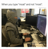 """@sigh doesn't make mistakes which is why I follow them. Check out @sigh for the moat hilarious memes!: When you type """"moat"""" and not """"most"""".  @highfiveexpert @sigh doesn't make mistakes which is why I follow them. Check out @sigh for the moat hilarious memes!"""