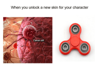 "Dank, Meme, and Cancer: When you unlock a new skin for your character  Cancer cell  ORO <p>Not my favorite via /r/dank_meme <a href=""http://ift.tt/2qxczEb"">http://ift.tt/2qxczEb</a></p>"