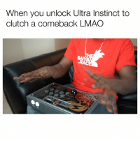 Lmao, Memes, and Shit: When you unlock Ultra Instinct to  clutch a comeback LMAO Lmfao if yall play fighting games you know what this feels like 😂😂😂 straight clutch shit! Full video on my youtube channel! dbsuper lmao ultrainstinct