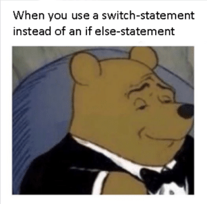 Switch, You, and Use: When you use a switch-statement  instead of an if else-statement 2classy4you