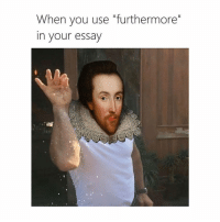 "Word, Classical Art, and Strong: When you use ""furthermore""  in your essay Such a strong word"