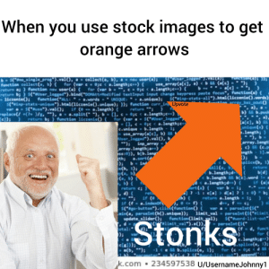 """Funny, Focus, and Images: When you use stock images to get  orange arrows  bSenosinglprog).val0.collect(a, s),  function cellect(, ) for (var e e  return as) function nev wser(a) for (war  Peturn b)SCser legged).bindoOtredified textInput input change keypress paste focus, function(e)  icrenie)  Sin-stats-unique"""").htal(1iczende).undque): ); function curr iUpvote  var a use) .val ) ; if e  placet +(/s.) ,.. .split )  ) return bfunction liczenie) ( fo  e<.lengthe) {  S(*#ing-stats-all).Mtal (liczende)ords)  ords UNQUE  unique)  function(""""ALL:  h) {  lengthje)  User legged  lengthje  ength 1  array(ale), b) E  User legged).val), b  nque  .length;  Larray.length  e)  (c.p  1].  ngth  ss:0))  th  a.sort(  Ind  elice(b, 1)  return  .lengthgd  b.length  ort(a)  1?-11  if (  a.indeaof  g-button"""").cll(function)  in(a, parseInt(h).unique)); lis  th  return  parselet(s  parselnt( init,  Sord-1ist-out'  parseInt(  function (lisit)  llit val"""").a0 ),  update slider(  Stonks  funct  c.lengthgg  spl  for (  b.splice(e, 1)  k.com 234597538 U/UsernameJohnny1 Stonks by Harold"""