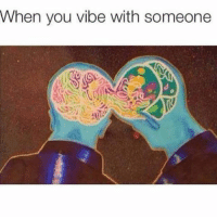 Good vibes all around: When you vibe with someone Good vibes all around