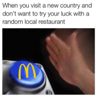 McDonalds, Restaurant, and Luck: When you visit a new country and  don't want to try your luck with a  random local restaurant McDonalds always the go-to 😂💯 https://t.co/BnhPujcTRf