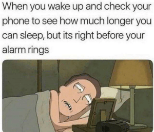 Just 5 more minutes by cleevethagreat MORE MEMES: When you wake up and check your  phone to see how much longer you  can sleep, but its right before your  alarm rings Just 5 more minutes by cleevethagreat MORE MEMES