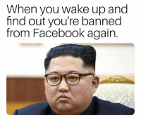 Alive, Dank, and Facebook: When you wake up and  find out you're banned  from Facebook again. Sorry I haven't been active for the last month. Facebook is not making it easy to keep this page alive. 😒
