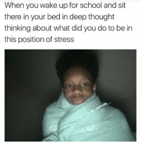@__extendo__ every morning bruh: When you wake up for school and sit  there in your bed in deep thought  thinking about what did you do to be in  this position of stress  do @__extendo__ every morning bruh