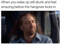 Dank, Drunk, and Ups: When you wake up still drunk and feel  amazing before the hangover kicks in  rgra http://shareappear.com/c9c0