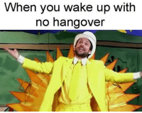 hangover: When you wake up with  no hangover