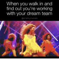 Tonight is going to run as smooth as a baby's butt thanks to these rockstars! 💃🏽 ilovemycoworkers snarkynurses: When you walk in and  find out you're working  with your dream team  asnarkynurses Tonight is going to run as smooth as a baby's butt thanks to these rockstars! 💃🏽 ilovemycoworkers snarkynurses