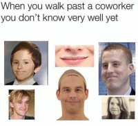 I make this stupid face 24/7 https://t.co/SjZFkW8LtH: When you walk past a coworker  you don't know very well yet I make this stupid face 24/7 https://t.co/SjZFkW8LtH