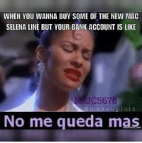 Where's all my Selena fans at?🌹 and who managed to snag products from the macselena line? 🙋 makeuplolz: WHEN YOU WANNA BUY SOME OF THE NEW MAC  SELENA LINE BUT YOUR BANK ACCOUNT IS LIKE  m a k e u p l ol z  No me queda mas Where's all my Selena fans at?🌹 and who managed to snag products from the macselena line? 🙋 makeuplolz