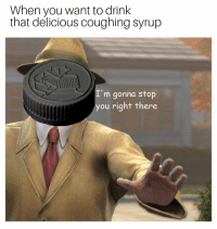 Quite, Simple, and Unbreakable: When you want to drink  that delicious coughing syrup  m gonna stop  you right there Its a simple spell but quite unbreakable.