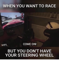 Memes, F1, and Race: WHEN YOU WANT TO RACE  wtf1.  COME ON!  BUT YOU DON'T HAVE  YOUR STEERING WHEEL Textbook Kimi impression 😂 f1 formula1 kimiraikkonen scuderiaferrari wtf1 Submitted by: Jimbo garner