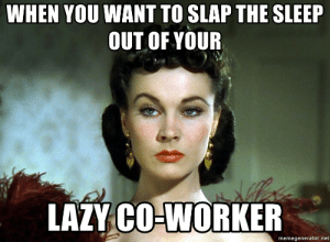 Lazy, Sleep, and Net: WHEN YOU WANT TO SLAP THE SLEEP  OUT OF YOUR  LAZY CO-WORKER  memegenerator.net When you want to slap the sleep out of your LAZY co-worker ...