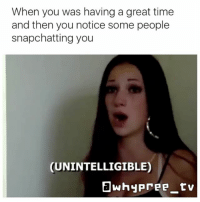 """Memes, 🤖, and Ting: When you was having a great time  and then you notice some people  snapchatting you  UNINTELLIGIBLE) This is me every single time 😅 """"Isweartogahhhonerrthnulmmm"""" and dem tings 😤😂😂😂😂"""