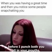 Catch me ousside howbow dah - - - savage hahaha hehe haha funny lol lmao lmfao done meme whitepeople hood instafunny hilarious comedy vine vines bruh nochill niggas girlsbelike weak icanteven smh bitchesbelike thuglife ctfu omg: When you was having a great time  and then you notice some people  snapchatting you  efore I punch both you  all in your mouths. Catch me ousside howbow dah - - - savage hahaha hehe haha funny lol lmao lmfao done meme whitepeople hood instafunny hilarious comedy vine vines bruh nochill niggas girlsbelike weak icanteven smh bitchesbelike thuglife ctfu omg