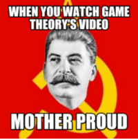 its-time-for-some-game-theory: WHEN YOU WATCH GAME  THEORY SVIDEO  MOTHER PROUD
