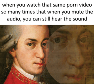 Dank, Memes, and Target: when you watch that same porn video  so many times that when you mute the  audio, you can still hear the sound meirl by Redna_VanLee MORE MEMES