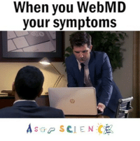 Memes, webMD, and Science: When you WebMD  your symptoms  s a P SCIENCE Don't do it!! 🤒