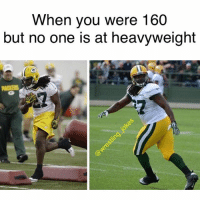 Memes, Packers, and Heavyweights: When you were 160  but no one is at heavyweight O I'd do anything for the packers 🧀 joke by @will_igan