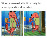 I threw this OC together fast so it isn't that good dank memes are coming up in a bit: When you were invited to a party but  show up and it's all females  nights sav I threw this OC together fast so it isn't that good dank memes are coming up in a bit