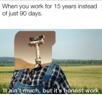 But Its Honest Work