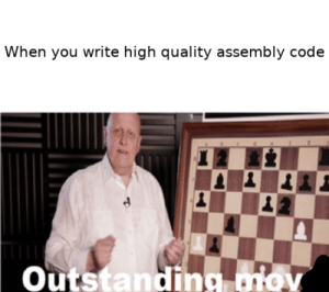 Outstanding MOV: When you write high quality assembly code  Outstanding mov Outstanding MOV