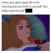 "God, Tumblr, and Alarm: when your alarm goes off in the  morning and you think to yourself ""do l  really need this job"" awesomesthesia:  God I need sleep"