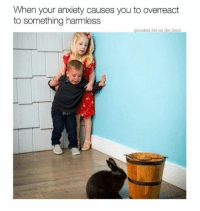 Anxiety, Humans of Tumblr, and Kid: When your anxiety causes you to overreact  to something harmless  @coolest kid on the block