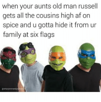 Spice world.: when your aunts old man russell  gets all the cousins high af on  spice and u gotta hide it from ur  family at six flags  avhscommentarymem Spice world.