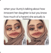 How, Her, and Tea: when your Aunty's talking about how  innocent her daughter is but you know  how much of a harami she actually is  @hiiabiipenquin  MHMM