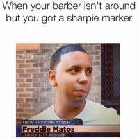 Barber, Friends, and Lmao: When your barber isn't around  but you got a sharpie marker  bangerbudd  NEW INFORMATION  Freddie Matos  JERSEY CITY RESIDENT LMAO 😂😂😂 @funnyblack.s ➡️ TAG 5 FRIENDS ➡️ @bangerbuddy (Credit) ➡️ TURN ON POST NOTIFICATIONS