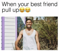 Best Friend, Funny, and Lol: When your best friend  pull upe Tag ya bestie lol