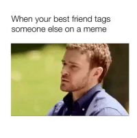 Best Friend, Meme, and Best: When your best friend tags  someone else on a meme the accuracy 🤦🏼‍♀️