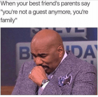 "Family, Friends, and Funny: When your best friend's parents say  ""you're not a guest anymore, you're  family  DA 💕❤️"