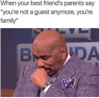 """Family, Friends, and Parents: When your best friend's parents say  """"you're not a guest anymore, you're  family"""" What if they say you are like our child"""