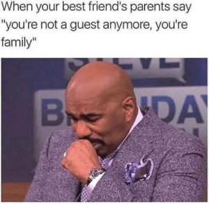 """awesomacious:  Right in the feels: When your best friend's parents say  """"you're not a guest anymore, you're  family""""  ODAY  B awesomacious:  Right in the feels"""