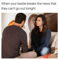 Couch, Girl Memes, and Fridge: When your bestie breaks the news that  they can't go out tonight Don't mind me, I'll just be over here on the couch watching movies then. With everything in my fridge. Grab your besties and check out the premiere of @LifetimeTV's BeachesMovie on Saturday, January 21 @ 8|7c. Spon