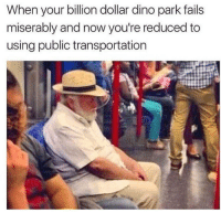 "Memes, Public Transportation, and Http: When your billion dollar dino park fails  miserably and now you're reduced to  using public transportation <p>alternate ending via /r/memes <a href=""http://ift.tt/2yaFYbk"">http://ift.tt/2yaFYbk</a></p>"
