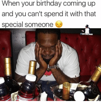 I'm still gonna enjoy myself but damn why she gotta spend that day with her boyfriend 😒: When your birthday coming up  and you can't spend it with that  Special someone  CAAYOBOMMA I'm still gonna enjoy myself but damn why she gotta spend that day with her boyfriend 😒