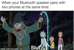 kek: When your Bluetooth speaker pairs with  two phones at the same time:  Slut!  made with mematic  adult swim] kek