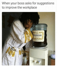 When my boss asks for my input 😂😂😂😭 WSHH @worldstar: When your boss asks for suggestions  to improve the workplace  Hennessy  COGNAC When my boss asks for my input 😂😂😂😭 WSHH @worldstar