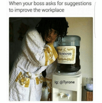 When my boss asks for my input😂😂: When your boss asks for suggestions  to improve the workplace  Hennessy  COGNAC  lg: @Tyrone When my boss asks for my input😂😂