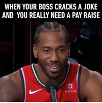 Life, Memes, and Smile: WHEN YOUR BOSS CRACKS A JOKE  AND YOU REALLY NEED A PAY RAISE  Sun Life Smile, even through it's aching