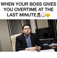 Funny, Work/Job, and Wshh: WHEN YOUR BOSS GIVES  YOU OVERTIME AT THE  LAST MINUTE Via: @robiiiworld is this relatable???😂😂😂 Tag 3️⃣ People 👇🏾👇🏼👇🏿& Follow @robiiiworld @robiiiworld @robiiiworld @robiiiworld theshaderoom wshh got2go balleralert work job office