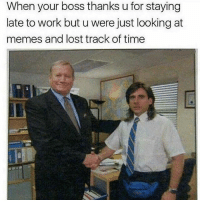 Funny, Memes, and Tbt: When your boss thanks u for staying  late to work but u were just looking at  memes and lost track of time 😂😂🎯😂 funniest15 viralcypher funniest15seconds tbt Www.viralcypher.com